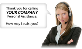 Thank you for calling Your Company Personal Assistance